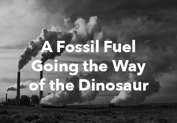 A Fossil Fuel Going the Way of the Dinosaur